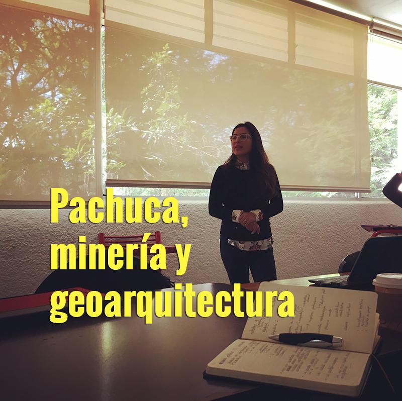 Pachuca, minero y geoarquitectura
